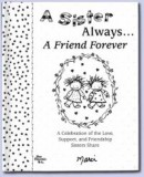 Sister Always... A Friend Forever Book