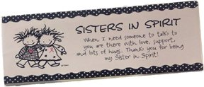 *Sisters In Spirit Easel Back Plaque